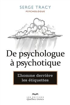 De psychologue à psychotique (Livre)